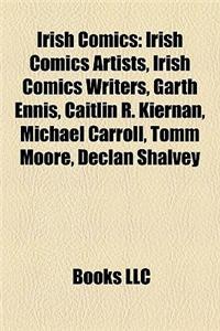 Irish Comics Irish Comics: Irish Comics Artists, Irish Comics Writers, Garth Ennis, Caiirish Comics Artists, Irish Comics Writers, Garth Ennis, C