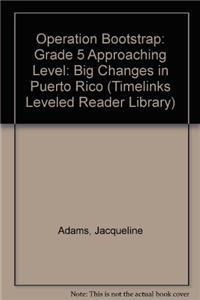 Operation Bootstrap: Grade 5 Approaching Level: Big Changes in Puerto Rico