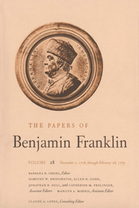 The Papers of Benjamin Franklin, Vol. 28: Volume 28: November 1, 1778, Through February 28, 1779