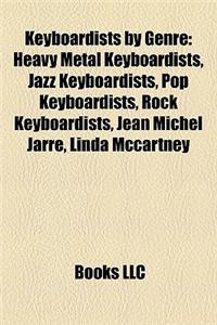 Keyboardists by Genre: Heavy Metal Keyboardists, Jazz Keyboardists, Pop Keyboardists, Rock Keyboardists, Jean Michel Jarre, Linda McCartney