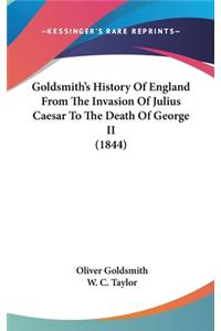 Goldsmith's History of England from the Invasion of Julius Caesar to the Death of George II (1844)