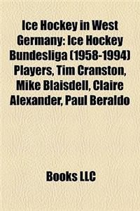 Ice Hockey in West Germany: Ice Hockey Bundesliga (1958-1994) Players, Tim Cranston, Mike Blaisdell, Claire Alexander, Paul Beraldo