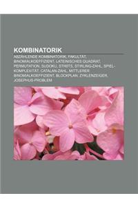 Kombinatorik: Abzahlende Kombinatorik, Fakultat, Binomialkoeffizient, Lateinisches Quadrat, Permutation, Sudoku, Str8ts, Stirling-Za