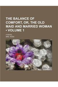 The Balance of Comfort, Or, the Old Maid and Married Woman (Volume 1); A Novel