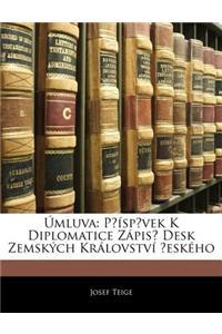 Mluva: Pspvek K Diplomatice Zpis Desk Zemskch Krlovstv Eskho