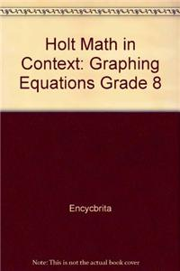 Holt Math in Context: Graphing Equations Grade 8