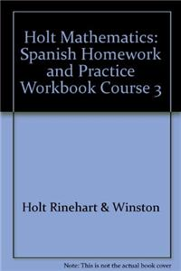Holt Middle School Math: Spanish Homework and Practice Workbook Course 3