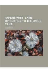 Papers Written in Opposition to the Union Canal