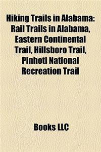 Hiking Trails in Alabama: Rail Trails in Alabama, Eastern Continental Trail, Hillsboro Trail, Pinhoti National Recreation Trail