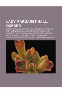 Lady Margaret Hall, Oxford: Alumni of Lady Margaret Hall, Oxford, Fellows of Lady Margaret Hall, Oxford, Principals of Lady Margaret Hall
