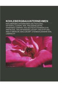 Kohlebergbauunternehmen: Kohlebergbauunternehmen (Deutschland), Vattenfall Europe, Rwe, Preussenelektra, Hyderabad Company