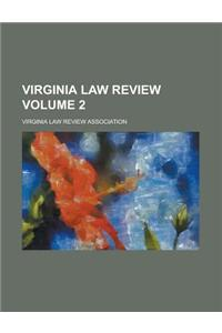 Virginia Law Review Volume 2