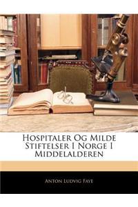 Hospitaler Og Milde Stiftelser I Norge I Middelalderen