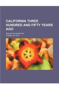 California Three Hundred and Fifty Years Ago; Manuelo's Narrative
