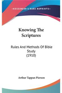 Knowing the Scriptures: Rules and Methods of Bible Study (1910)