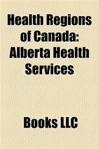 Health Regions of Canada: Health Regions of Alberta, Health Regions of British Columbia, Health Regions of Manitoba