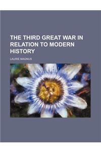 The Third Great War in Relation to Modern History
