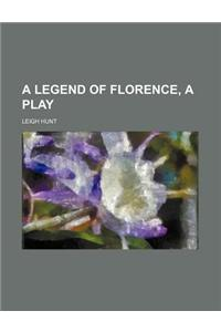 A Legend of Florence, a Play