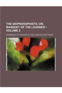 The Deipnosophists (Volume 2); Or, Banquet of the Learned