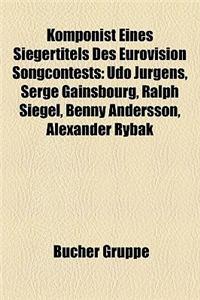 Komponist Eines Siegertitels Des Eurovision Songcontests: Udo Jrgens, Serge Gainsbourg, Ralph Siegel, Benny Andersson, Alexander Rybak