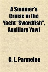 A Summer's Cruise in the Yacht Swordfish, Auxiliary Yawl