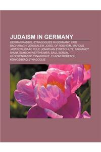 Judaism in Germany: German Rabbis, Synagogues in Germany, Yair Bacharach, Jerusalem, Josel of Rosheim, Marcus Jastrow, Isaac Rulf