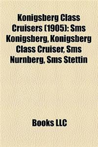 Konigsberg Class Cruisers (1905): SMS Konigsberg, Konigsberg Class Cruiser, SMS Nurnberg, SMS Stettin