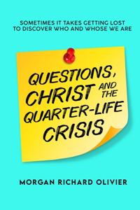 Questions, Christ and the Quarter-life Crisis