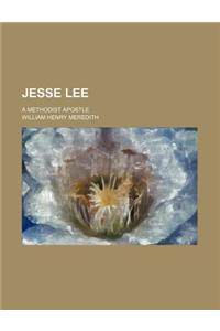 Jesse Lee; A Methodist Apostle