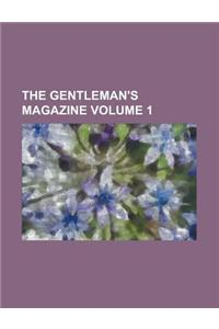 The Gentleman's Magazine Volume 1