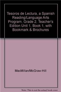Tesoros de Lectura, a Spanish Reading/Language Arts Program, Grade 2, Teacher's Edition Unit 1, Book 1, with Bookmark & Brochures