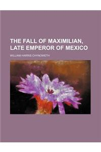 The Fall of Maximilian, Late Emperor of Mexico