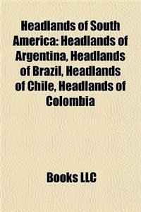 Headlands of South America: Headlands of Argentina, Headlands of Brazil, Headlands of Chile, Headlands of Colombia