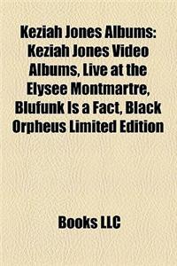 Keziah Jones Albums: Keziah Jones Video Albums, Live at the Elysee Montmartre, Blufunk Is a Fact, Black Orpheus Limited Edition