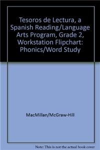 Tesoros de Lectura, a Spanish Reading/Language Arts Program, Grade 2, Workstation Flipchart: Phonics/Word Study