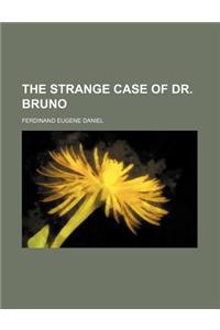 The Strange Case of Dr. Bruno