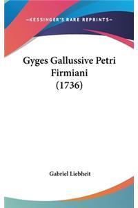 Gyges Gallussive Petri Firmiani (1736)
