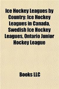 Ice Hockey Leagues by Country: Ice Hockey Leagues in Canada, Swedish Ice Hockey Leagues, Ontario Junior Hockey League