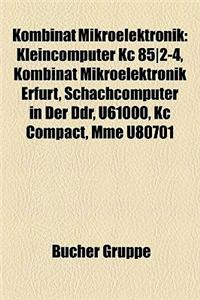 Kombinat Mikroelektronik: Kleincomputer Kc 85]2-4, Kombinat Mikroelektronik Erfurt, Schachcomputer in Der Ddr, U61000, Kc Compact, Mme U80701