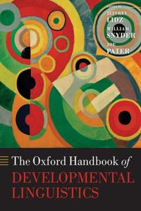The Oxford Handbook of Developmental Linguistics