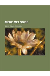 Mere Melodies