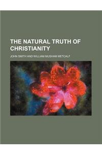 The Natural Truth of Christianity