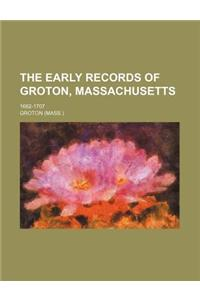 The Early Records of Groton, Massachusetts; 1662-1707