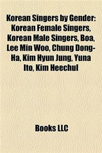 Korean Singers by Gender: Korean Female Singers, Korean Male Singers, Boa, Lee Min Woo, Chung Dong-Ha, Kim Hyun Jung, Yuna Ito, Kim Heechul