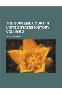 The Supreme Court in United States History Volume 2