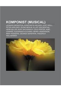 Komponist (Musical): Leonard Bernstein, Konstantin Wecker, Kurt Weill, Peter Kreuder, Irving Berlin, Elliot Goldenthal, Herb Geller