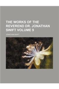 The Works of the Reverend Dr. Jonathan Swift Volume 9