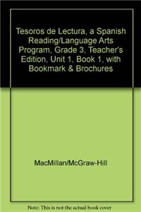 Tesoros de Lectura, a Spanish Reading/Language Arts Program, Grade 3, Teacher's Edition, Unit 1, Book 1, with Bookmark & Brochures