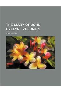 The Diary of John Evelyn (Volume 1)