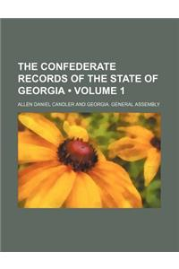 The Confederate Records of the State of Georgia (Volume 1)